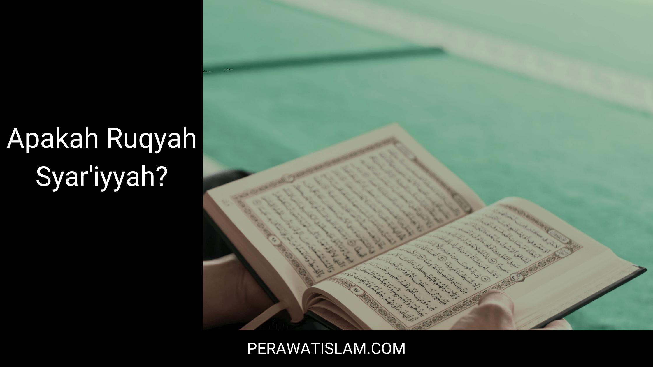Apa itu Ruqyah Syar'iyyah?