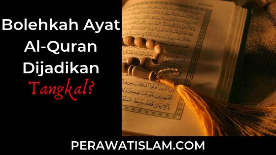 Bolehkah Ayat Al-Quran Dijadikan Tangkal Pendinding?