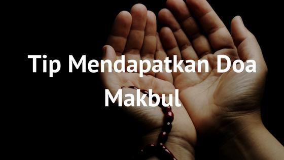 Bagaimana Mendapatkan Doa Yang Makbul?
