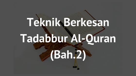 8 Teknik Berkesan Mentadabbur Al-Quran (Bah.2)