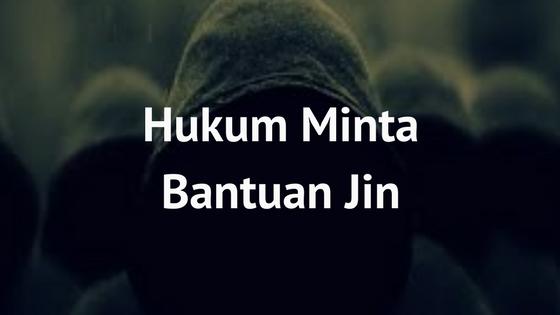 Hukum Meminta Bantuan Jin