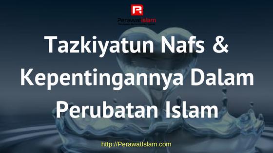 Apakah Maksud Tazkiyatun Nafs & Kepentingannya Dalam Perubatan Islam?