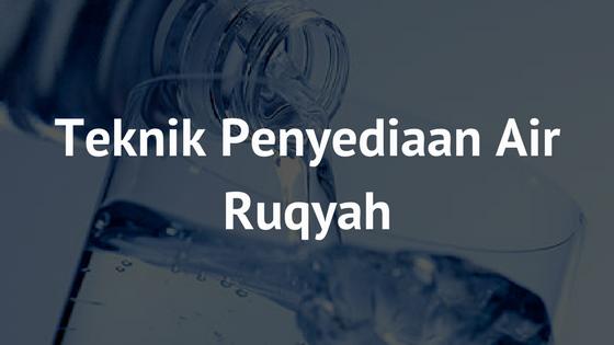 Langkah Demi Langkah Yang Berkesan Menyediakan Air Ruqyah Anda Sendiri