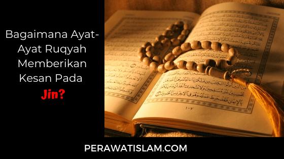 Bagaimana ayat ruqyah memberikan kesan kepada jin?