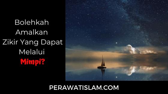 Bolehkah Amalkan Zikir Yang Dapat Melalui Mimpi?