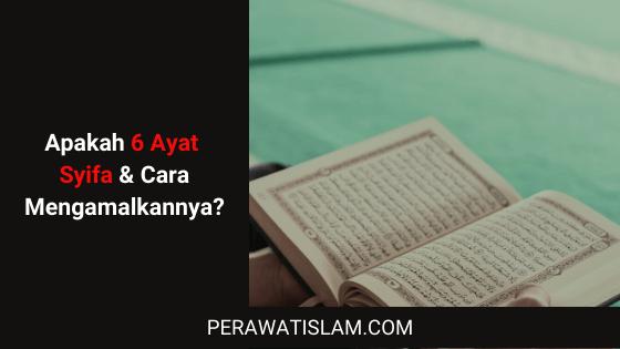 Apakah Enam Ayat Syifa?